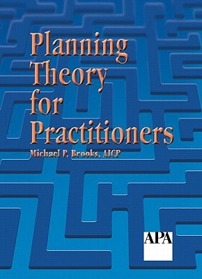 Planning Theory for Practitioners by Michael P. Brooks