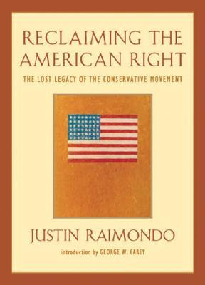 Reclaiming the American Right: The Lost Legacy of the Conservative Movement