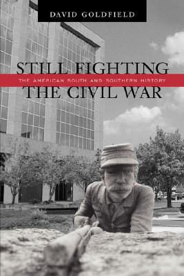 Still Fighting the Civil War by David R. Goldfield