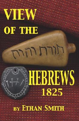 View of the Hebrews 1825 by Ethan Smith