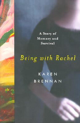 Being with Rachel by Karen Brennan