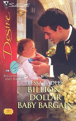 Billion-Dollar Baby Bargain (Billionaires and Babies, #7) by Tessa Radley