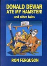 """Donald Dewar Ate My Hamster"""" and Other Tales"""