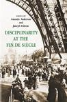 Disciplinarity at the Fin de Siecle