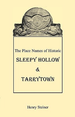The Place Names of Historic Sleepy Hollow & Tarrytown [New York]