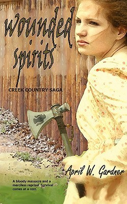 Wounded Spirits by April W. Gardner