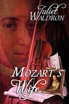 Mozart's Wife by Juliet Waldron