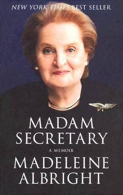 Madam Secretary by Madeleine Albright