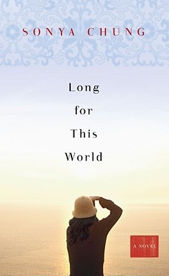 Long for This World by Sonya Chung