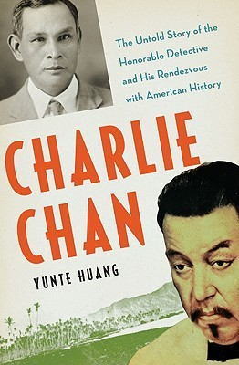 Charlie Chan by Yunte Huang