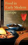 Food In Early Modern Europe by Ken Albala