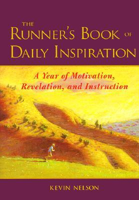 The Runner's Book of Daily Inspiration by Kevin Nelson