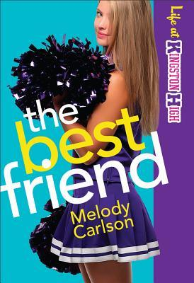 The Best Friend by Melody Carlson
