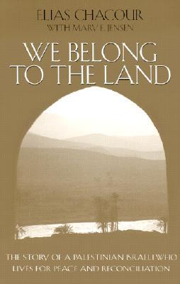 We Belong to the Land by Elias Chacour