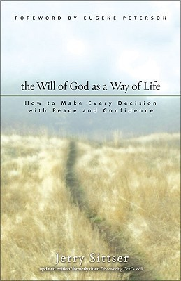 The Will of God as a Way of Life by Gerald Lawson Sittser