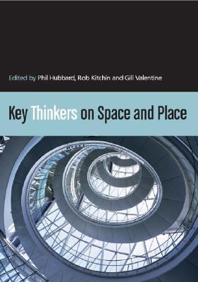 Key Thinkers on Space and Place by Phil J. Hubbard