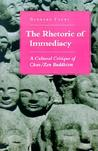 The Rhetoric of Immediacy: A Cultural Critique of Chan/Zen Buddhism