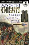 Days of the Knights: A Tale of Castles and Battles