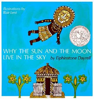 Why the Sun and the Moon Live in the Sky by Elphinstone Dayrell