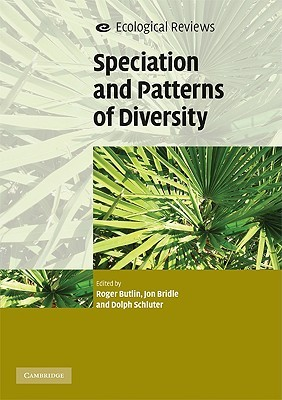 Speciation and Patterns of Diversity by Roger Butlin