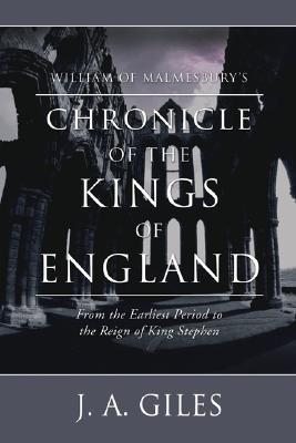 William of Malmesbury's Chronicle of the Kings of England by William of Malmesbury