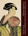 The Complete Woodblock Prints of Kitagawa Utamaro: A Descriptive Catalogue