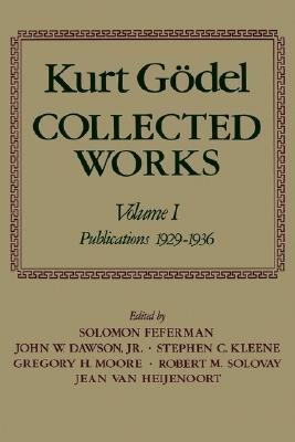 Collected Works by Kurt Gödel