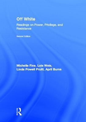 Off White: Readings on Power, Privilege, and Resistance