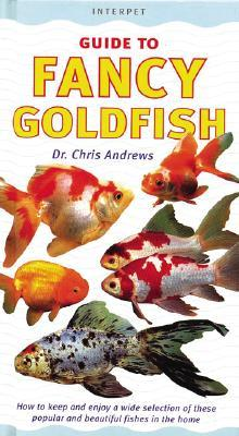 Fancy Goldfish: How to Keep and Enjoy a Wide Selection of These Popular and Beautiful Fishes in the Home