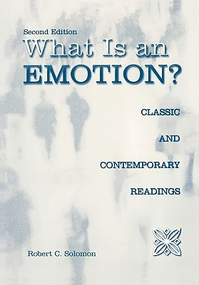 What is an Emotion?: Classic and Contemporary Readings: Classic and Contempory Readings