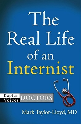 The Real Life of an Internist (Kaplan Voices: Doctors)
