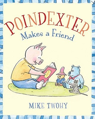 Poindexter Makes a Friend by Mike Twohy