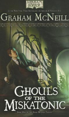 Ghouls of the Miskatonic by Graham McNeill