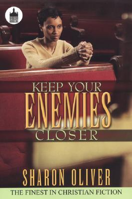 Keep Your Enemies Closer by Sharon Oliver