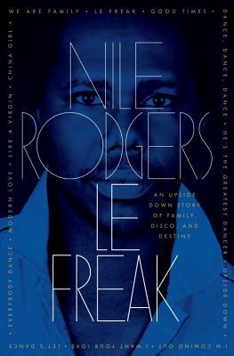 Le Freak by Nile Rodgers