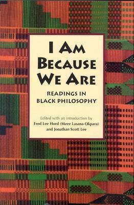 I Am Because We Are by Fred L. Hord