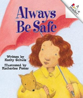 Always Be Safe by Kathy Schulz