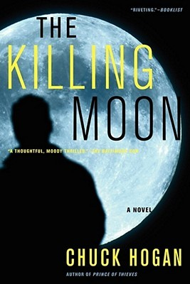 The Killing Moon by Chuck Hogan