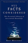 All Facts Considered: The Essential Library of Inessential Knowledge