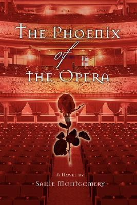 The Phoenix of the Opera by Sadie Montgomery