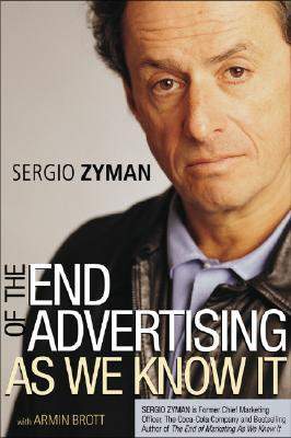 The End of Advertising as We Know It by Sergio Zyman
