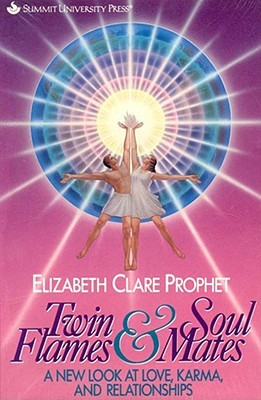 Get Twin Flames & Soul Mates: A New Look at Love, Karma and Relationships DJVU by Elizabeth Clare Prophet