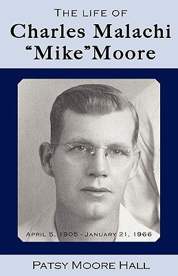 "The Life of Charles Malachi ""Mike"" Moore"