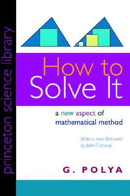 How to Solve It by George Pólya