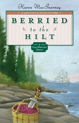 Berried to the Hilt (Gray Whale Inn Mystery, #4)
