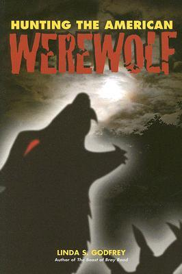Hunting the American Werewolf: Beast Men in Wisconsin and Beyond
