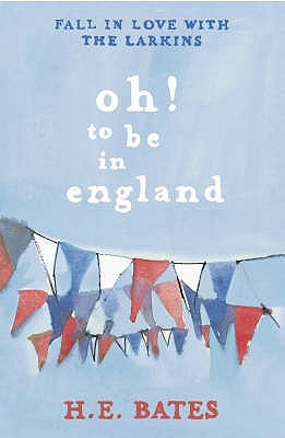 Review Oh! To Be In England (The Pop Larkin Chronicles #4) PDF by H.E. Bates