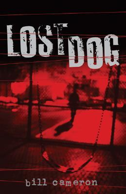 Lost Dog by Bill Cameron