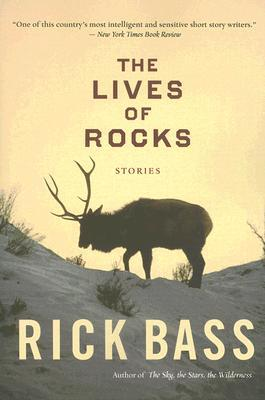 The Lives of Rocks by Rick Bass