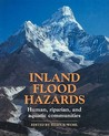 Inland Flood Hazards: Human, Riparian, and Aquatic Communities